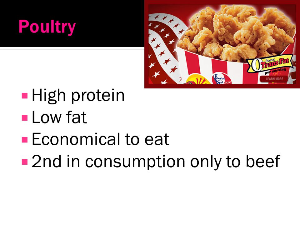 Poultry High protein Low fat Economical to eat