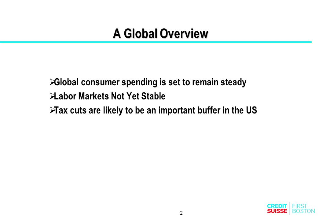 A Global Overview Global consumer spending is set to remain steady