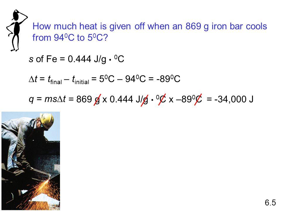 Dt = tfinal – tinitial = 50C – 940C = -890C