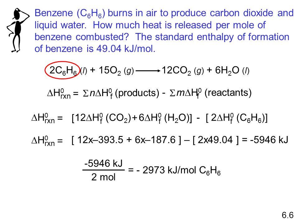 2C6H6 (l) + 15O2 (g) 12CO2 (g) + 6H2O (l)