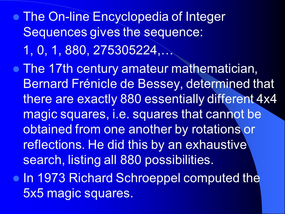 The On-line Encyclopedia of Integer Sequences gives the sequence: