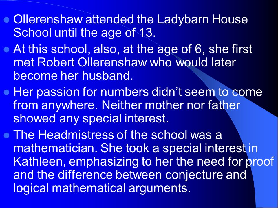 Ollerenshaw attended the Ladybarn House School until the age of 13.