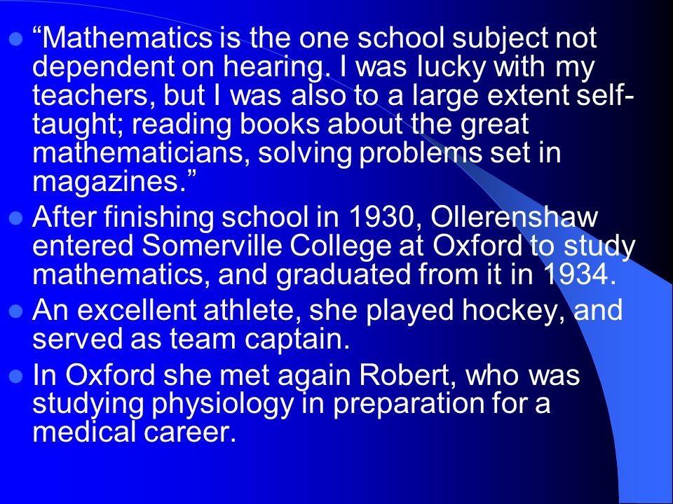 Mathematics is the one school subject not dependent on hearing