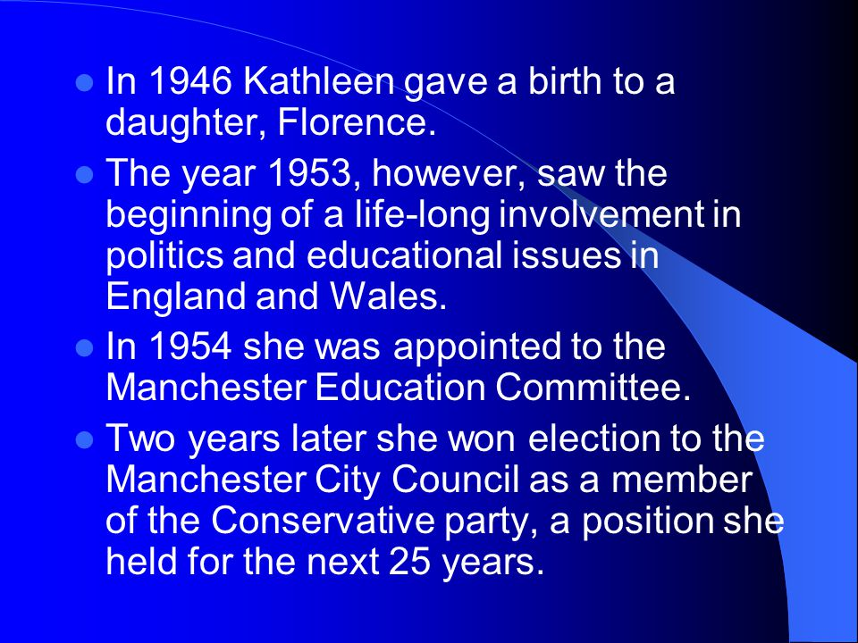 In 1946 Kathleen gave a birth to a daughter, Florence.