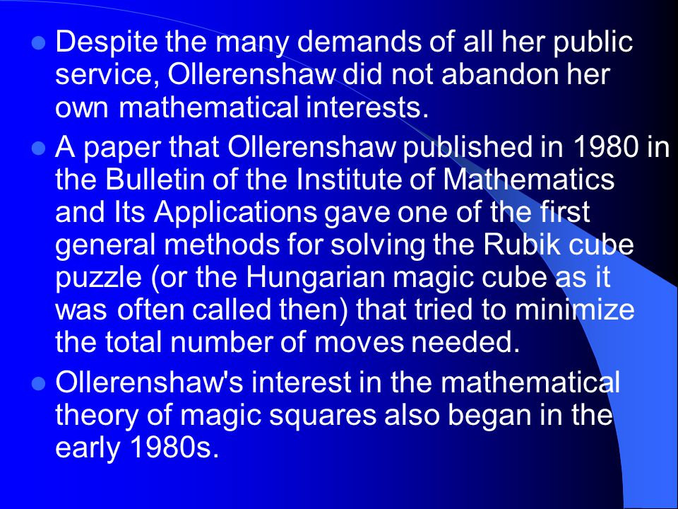 Despite the many demands of all her public service, Ollerenshaw did not abandon her own mathematical interests.