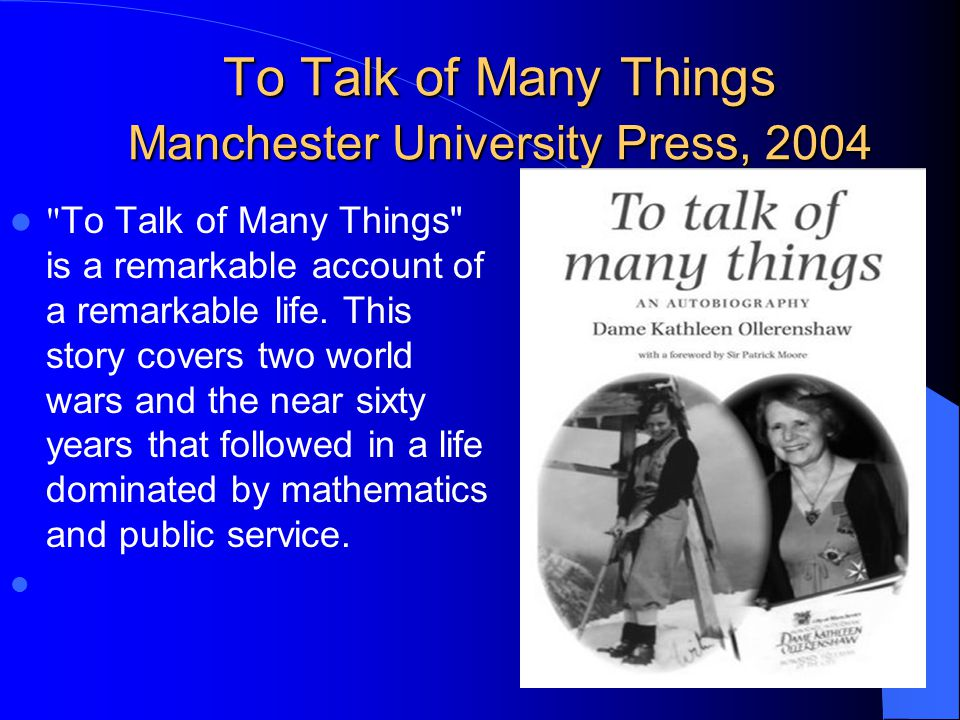 To Talk of Many Things Manchester University Press, 2004