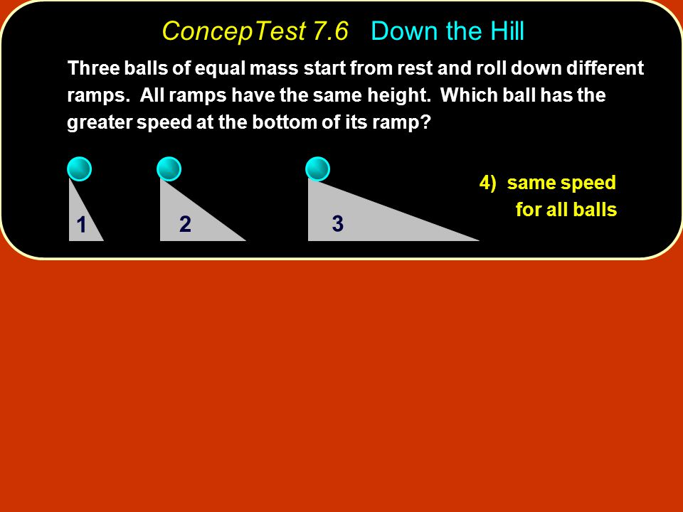 ConcepTest 7.6 Down the Hill
