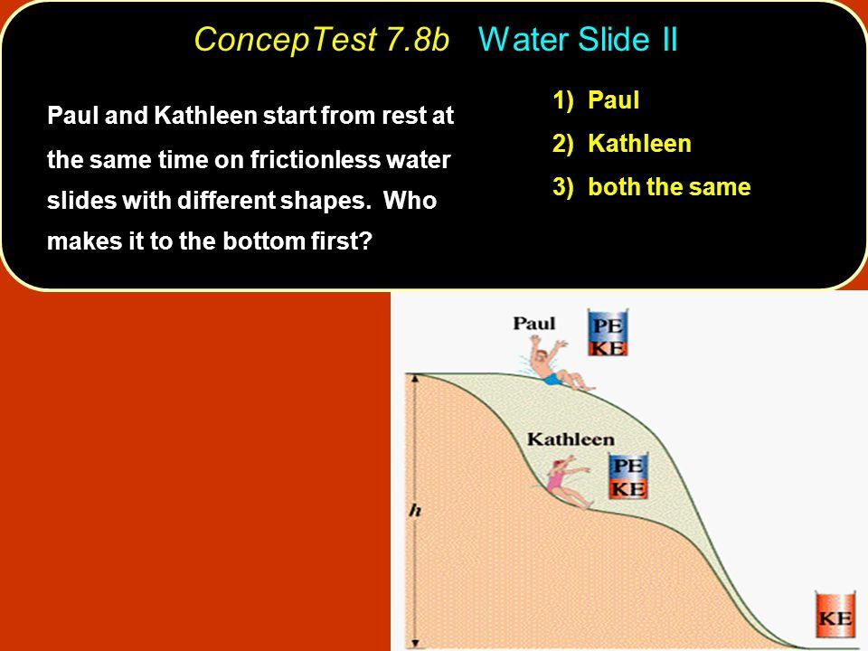 ConcepTest 7.8b Water Slide II