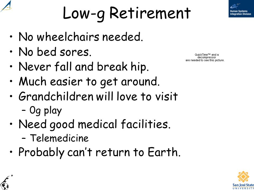 Low-g Retirement No wheelchairs needed. No bed sores.