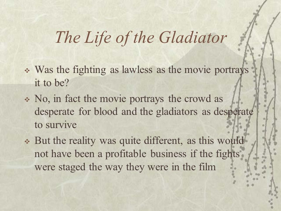 The Life of the Gladiator