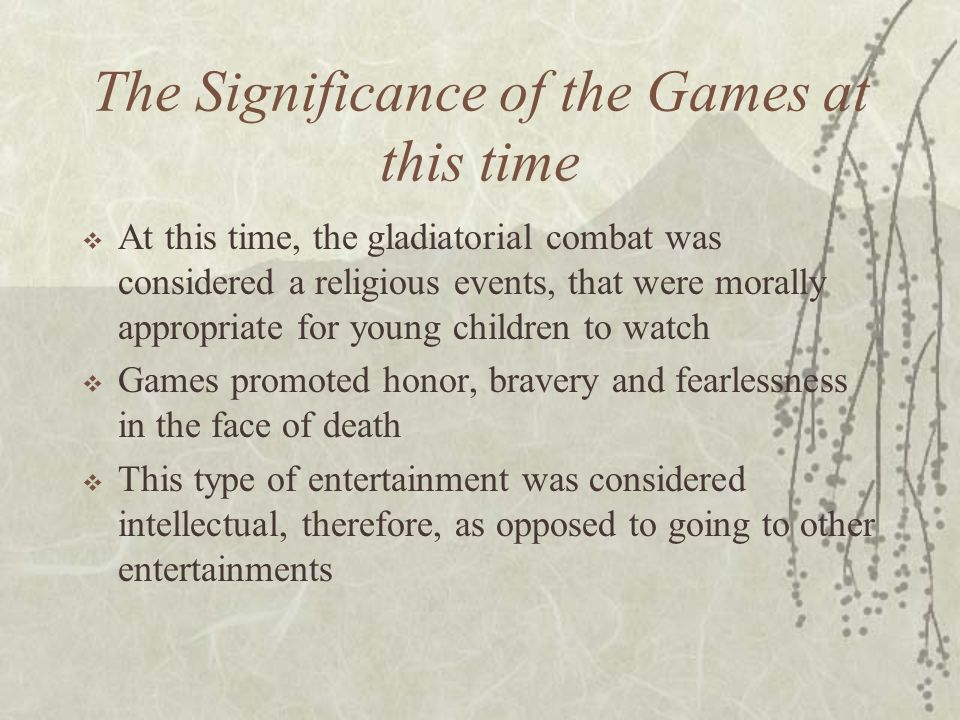 The Significance of the Games at this time
