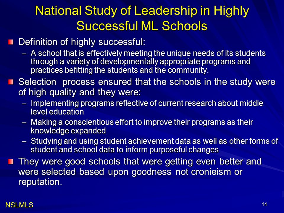 National Study of Leadership in Highly Successful ML Schools