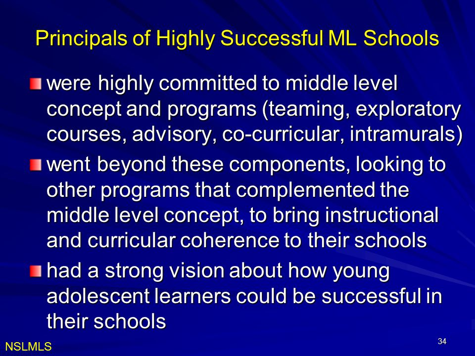 Principals of Highly Successful ML Schools