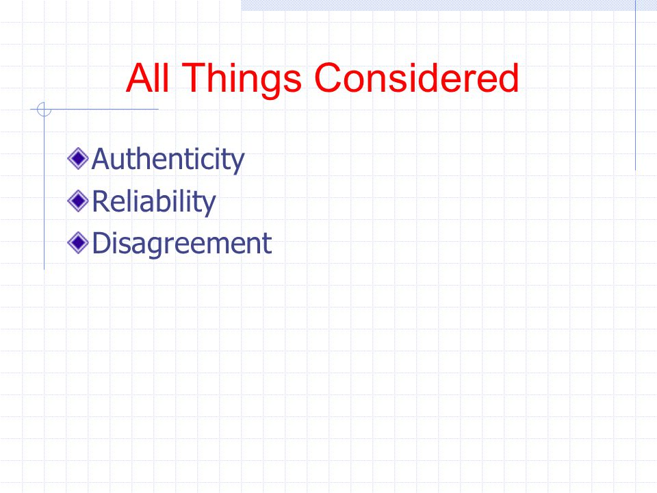 All Things Considered Authenticity Reliability Disagreement