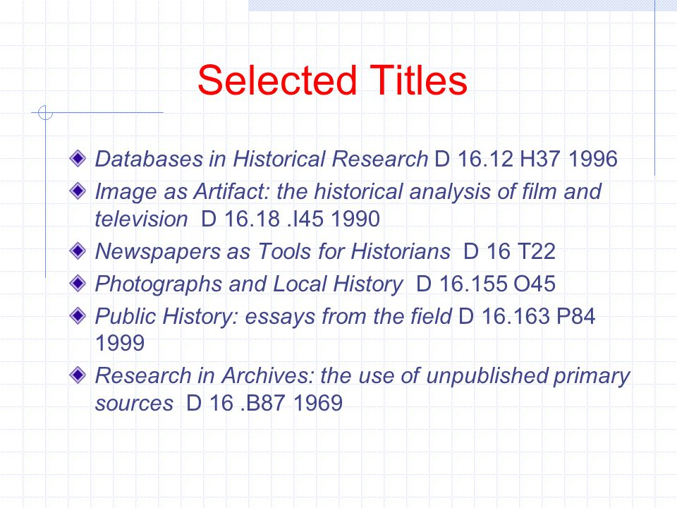 Selected Titles Databases in Historical Research D 16.12 H37 1996