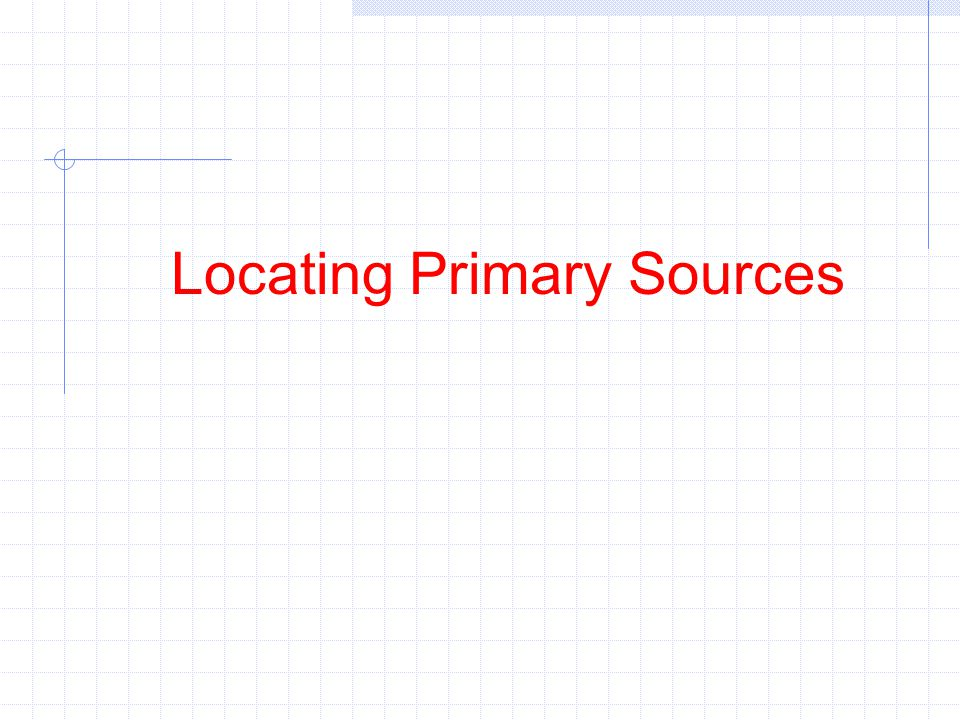 Locating Primary Sources