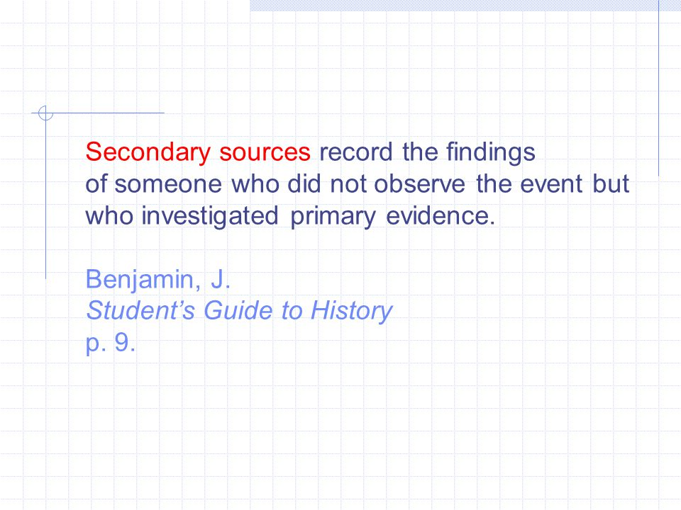 Secondary sources record the findings