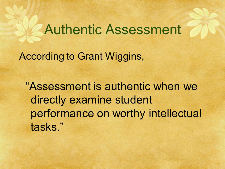 Authentic Assessment According to Grant Wiggins,