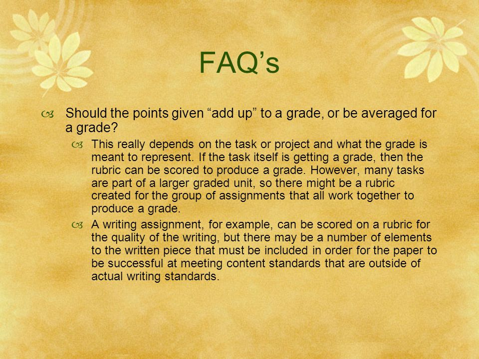 FAQ's Should the points given add up to a grade, or be averaged for a grade