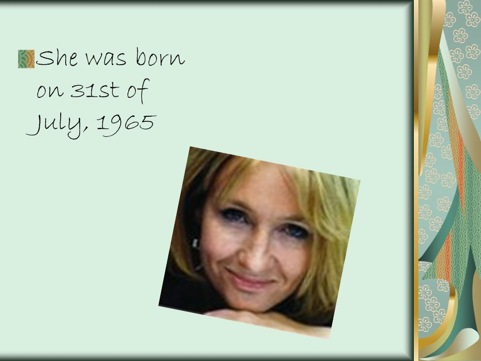 She was born on 31st of July, 1965