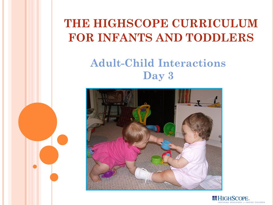 THE HIGHSCOPE CURRICULUM FOR INFANTS AND TODDLERS