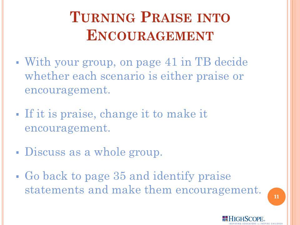 Turning Praise into Encouragement