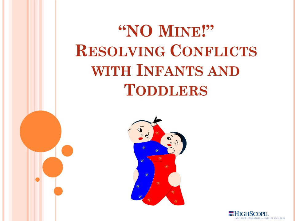 NO Mine! Resolving Conflicts with Infants and Toddlers