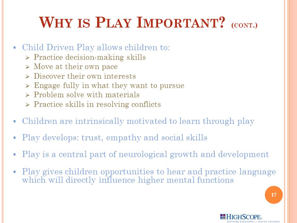 Why is Play Important (cont.)