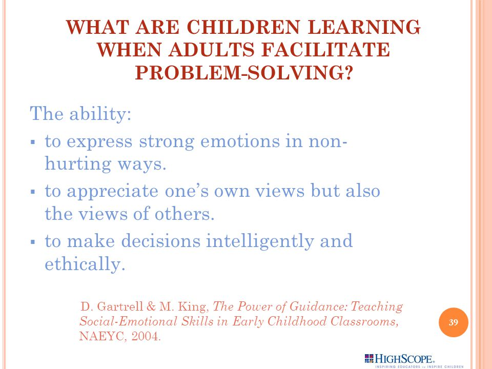 WHAT ARE CHILDREN LEARNING WHEN ADULTS FACILITATE PROBLEM-SOLVING