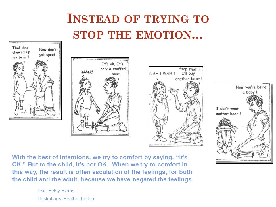 Instead of trying to stop the emotion...
