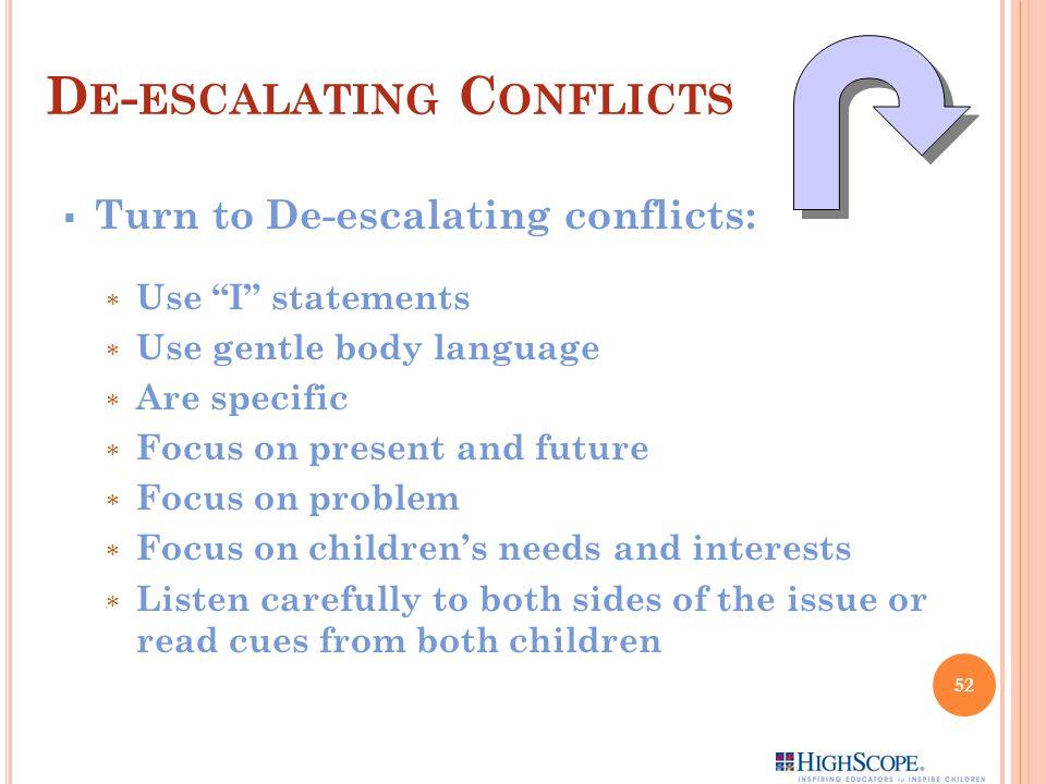 De-escalating Conflicts
