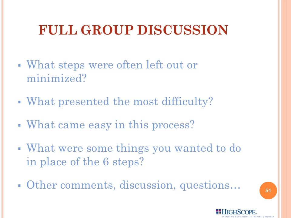 FULL GROUP DISCUSSION What steps were often left out or minimized