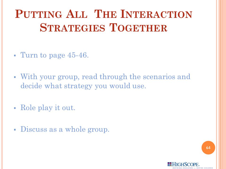 Putting All The Interaction Strategies Together