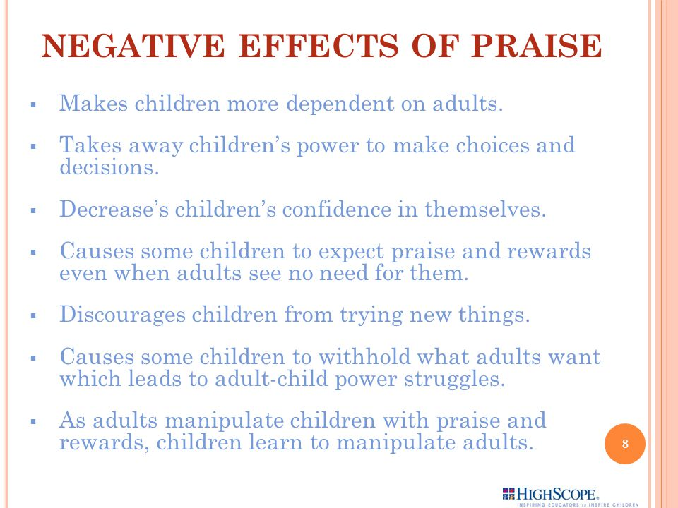 NEGATIVE EFFECTS OF PRAISE