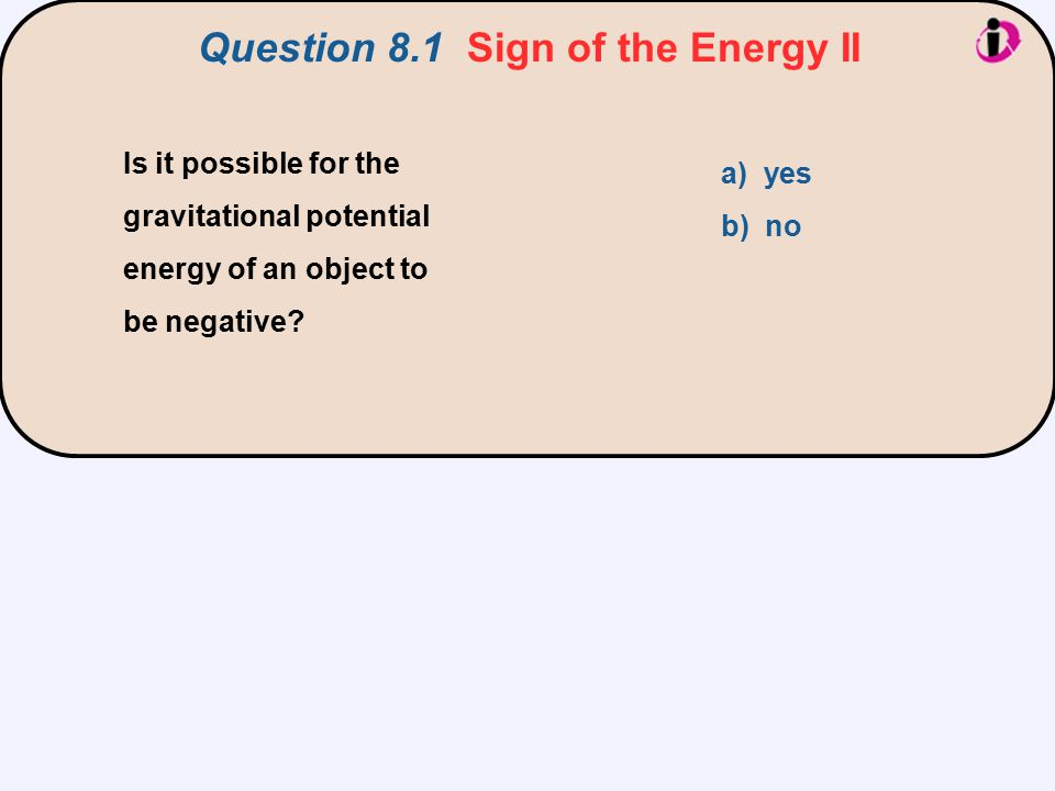 Question 8.1 Sign of the Energy II