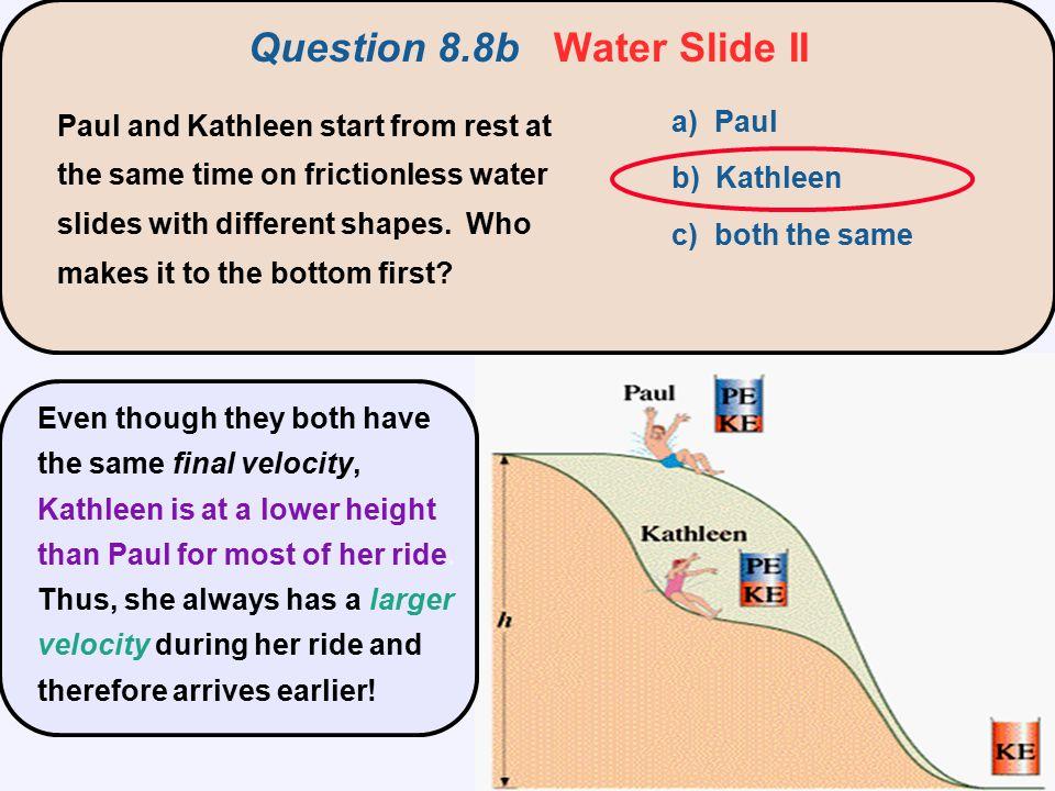 Question 8.8b Water Slide II