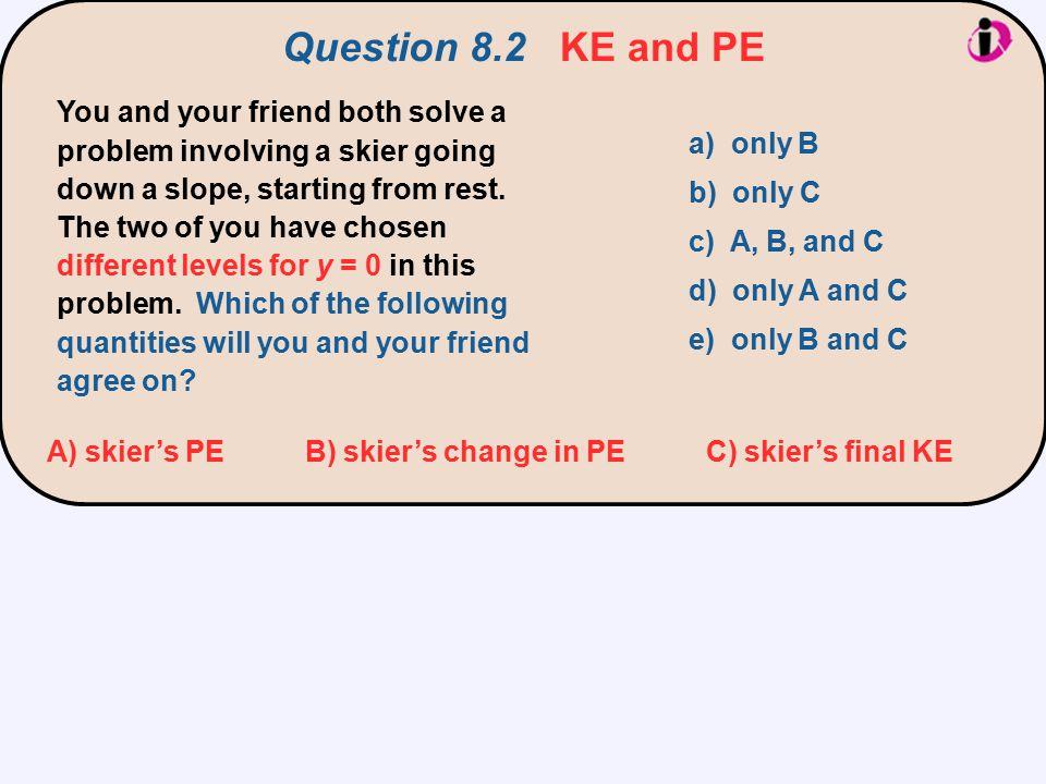 Question 8.2 KE and PE