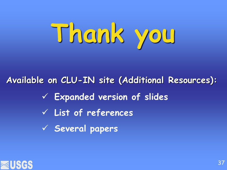 Thank you Available on CLU-IN site (Additional Resources):