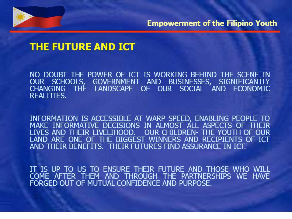 THE FUTURE AND ICT Empowerment of the Filipino Youth