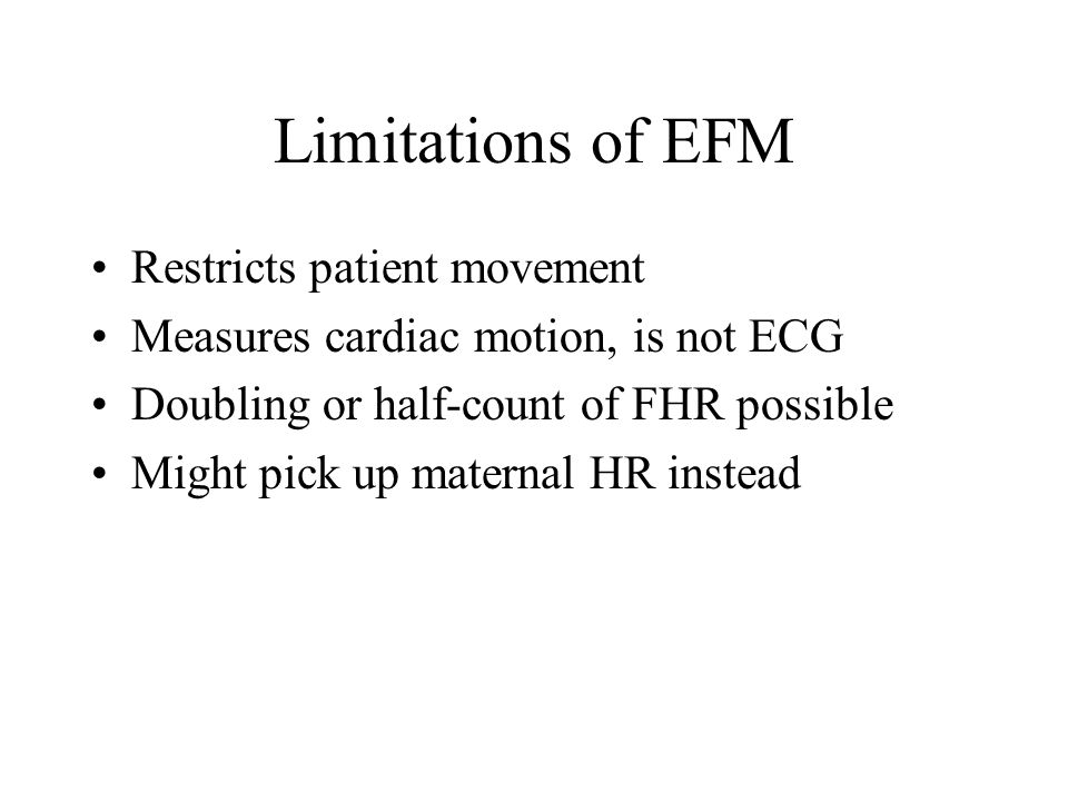 Limitations of EFM Restricts patient movement