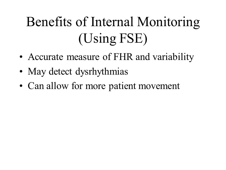 Benefits of Internal Monitoring (Using FSE)