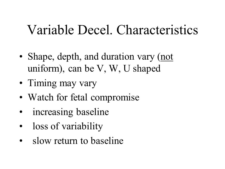Variable Decel. Characteristics