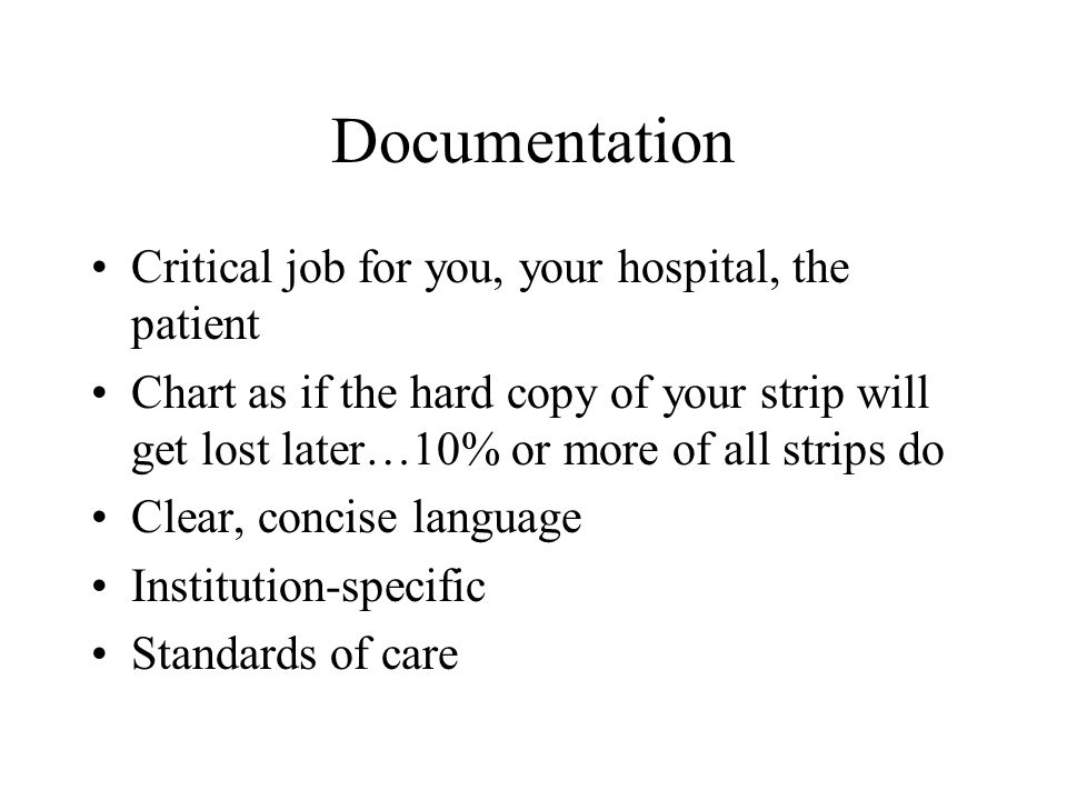 Documentation Critical job for you, your hospital, the patient