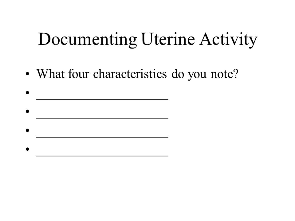Documenting Uterine Activity