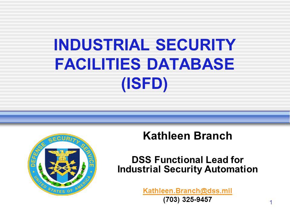 INDUSTRIAL SECURITY FACILITIES DATABASE (ISFD)