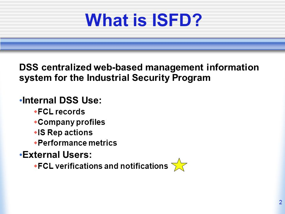 What is ISFD DSS centralized web-based management information system for the Industrial Security Program.