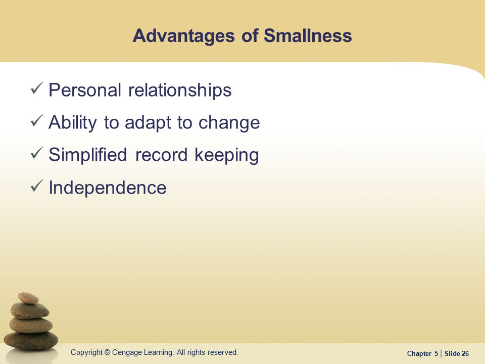 Advantages of Smallness