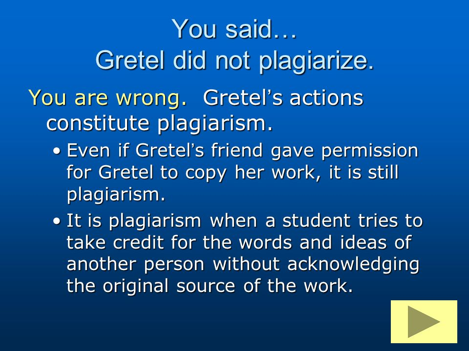 You said… Gretel did not plagiarize.