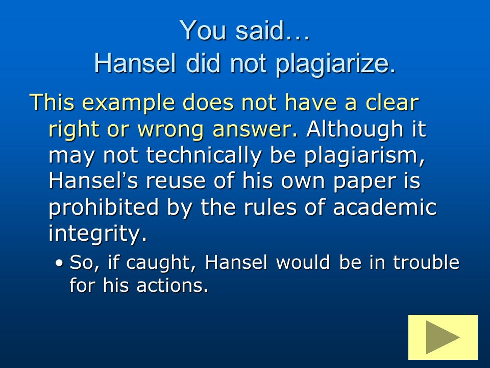 You said… Hansel did not plagiarize.