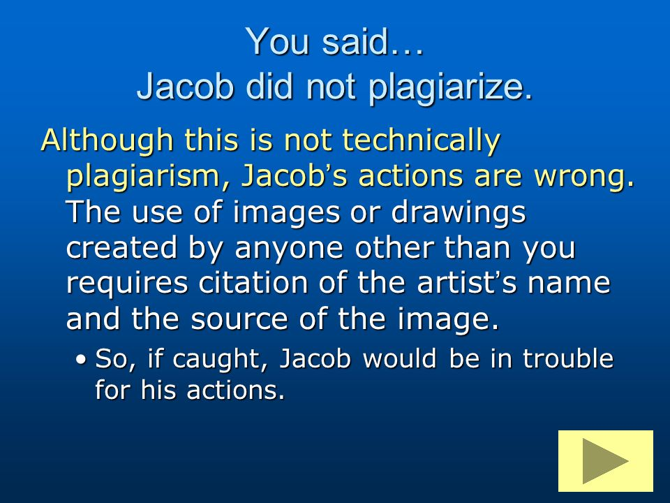 You said… Jacob did not plagiarize.
